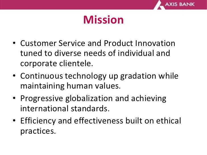 Mission <ul><li>Customer Service and Product Innovation tuned to diverse needs of individual and corporate clientele. </li...