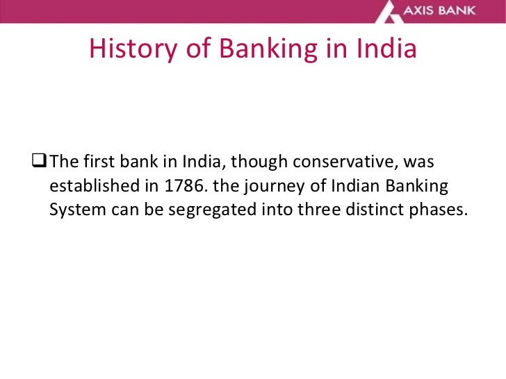 History of Banking in India <ul><li>The first bank in India, though conservative, was established in 1786. the journey of ...