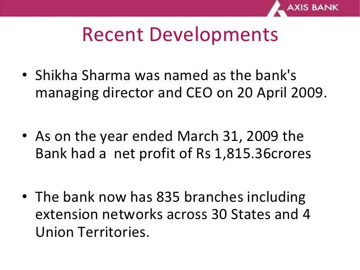 Recent Developments <ul><li>Shikha Sharma was named as the bank's managing director and CEO on 20 April 2009. </li></ul><u...