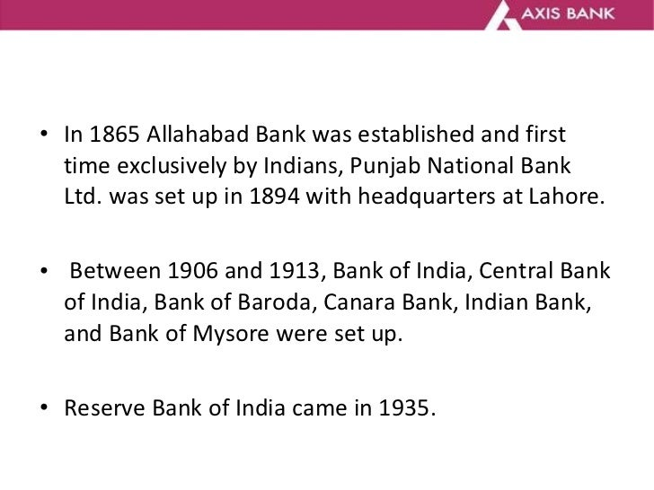 <ul><li>In 1865 Allahabad Bank was established and first time exclusively by Indians, Punjab National Bank Ltd. was set up...