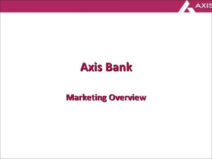 Axis Bank Marketing Overview