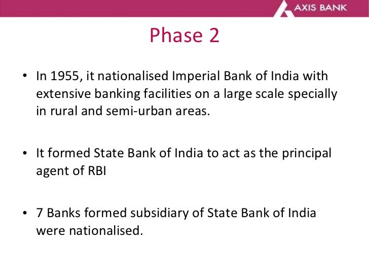 Phase 2 <ul><li>In 1955, it nationalised Imperial Bank of India with extensive banking facilities on a large scale special...