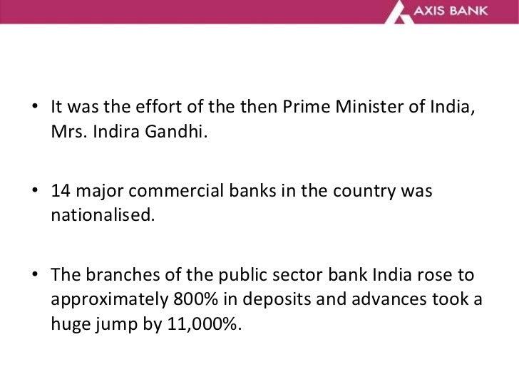 <ul><li>It was the effort of the then Prime Minister of India, Mrs. Indira Gandhi.  </li></ul><ul><li>14 major commercial ...