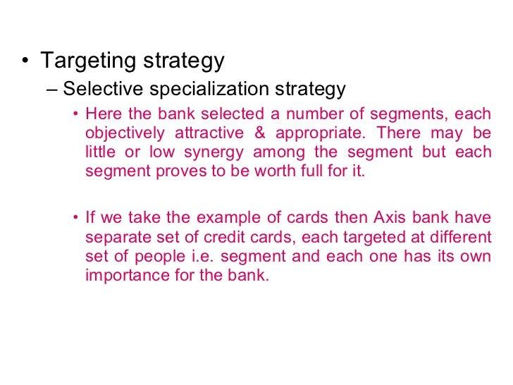 <ul><li>Targeting strategy  </li></ul><ul><ul><li>Selective specialization strategy  </li></ul></ul><ul><ul><ul><li>Here t...