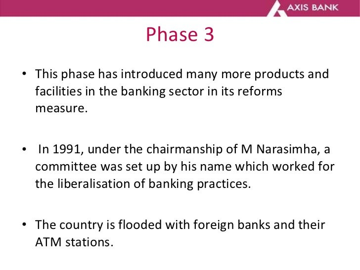 Phase 3 <ul><li>This phase has introduced many more products and facilities in the banking sector in its reforms measure. ...