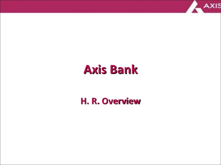 Axis Bank H. R. Overview