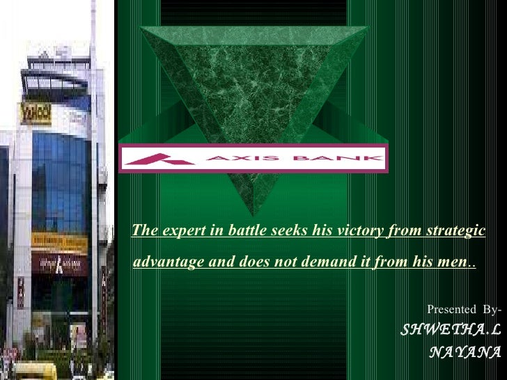 The expert in battle seeks his victory from strategic advantage and does not demand it from his men ..   Presented  By- SH...