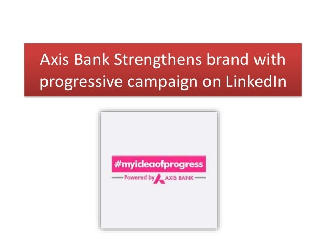 Axis Bank Strengthens brand with progressive campaign on LinkedIn