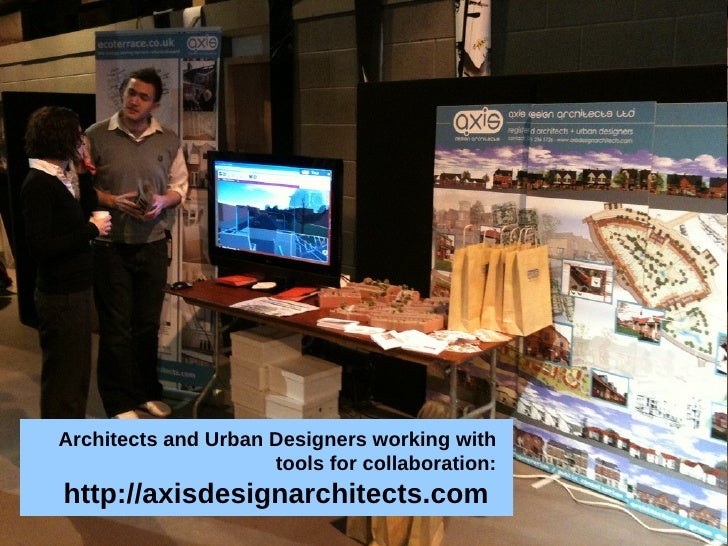 Architects and Urban Designers working with tools for collaboration:  http://axisdesignarchitects.com