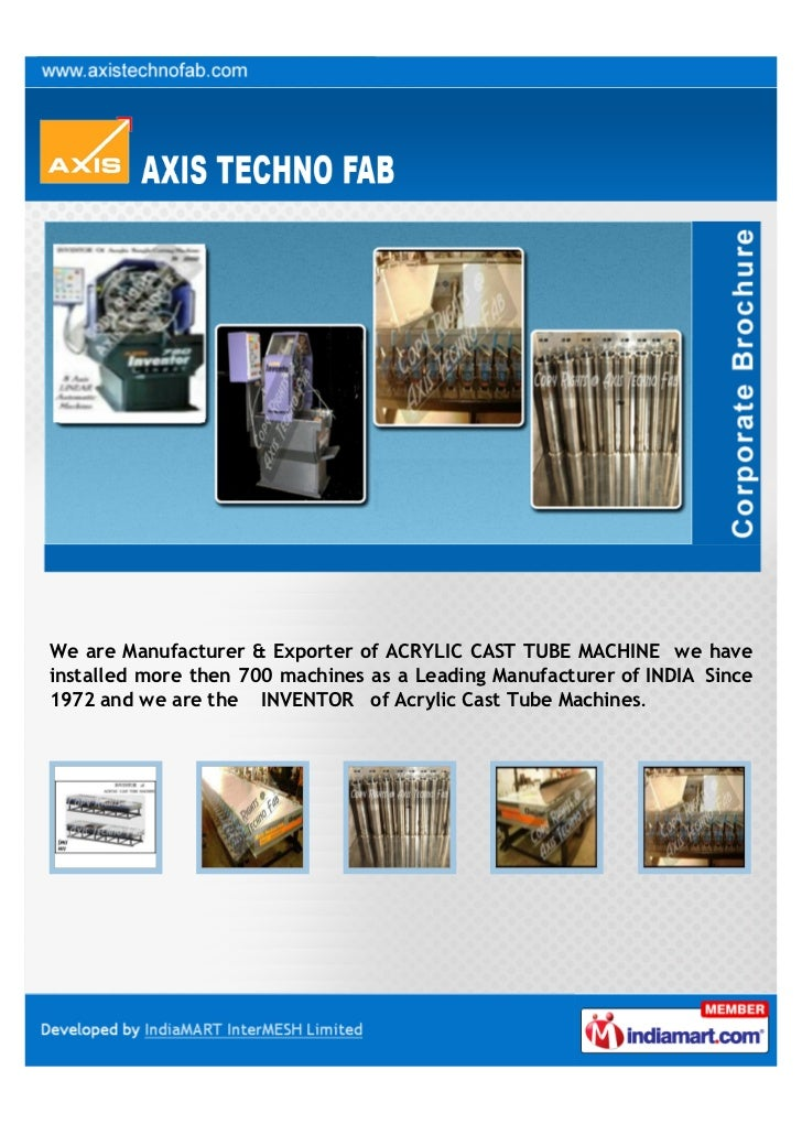 We are Manufacturer & Exporter of ACRYLIC CAST TUBE MACHINE we haveinstalled more then 700 machines as a Leading Manufactu...
