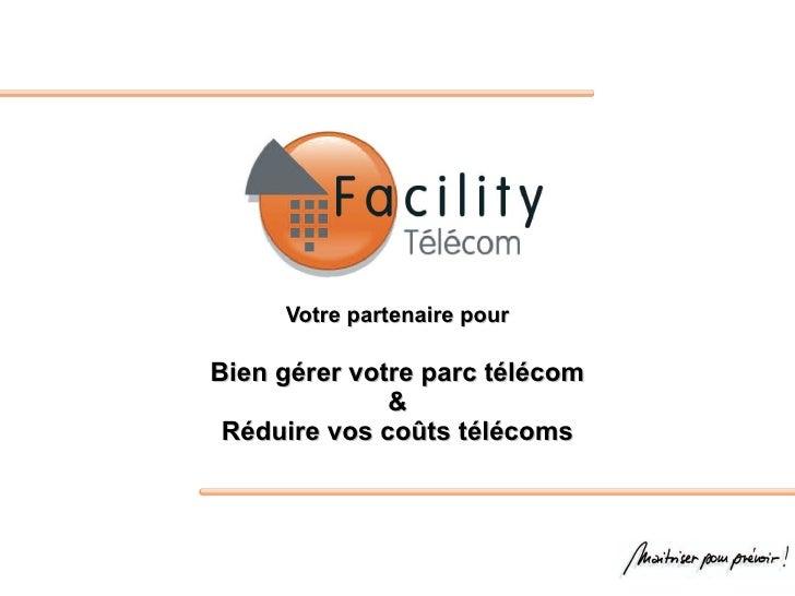 Votre partenaire pour Bien gérer votre parc télécom & Réduire vos coûts télécoms