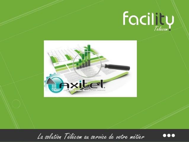 La solution Télécom au service de votre métier  AXITEL – Votre Logiciel de Gestion Technique et Financière des télécoms