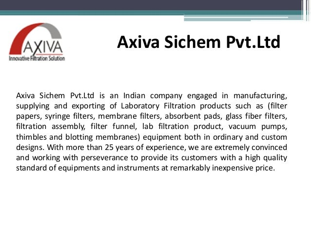 Axiva Sichem Pvt.Ltd Axiva Sichem Pvt.Ltd is an Indian company engaged in manufacturing, supplying and exporting of Labora...