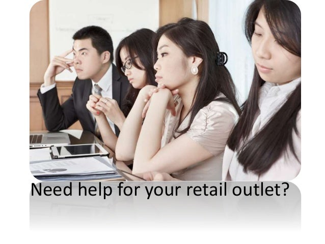 Need help for your retail outlet?