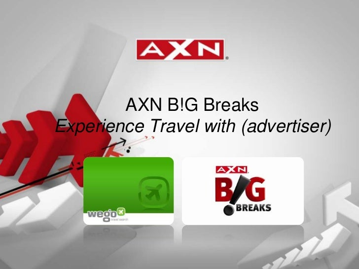 AXN B!G BreaksExperience Travel with (advertiser)