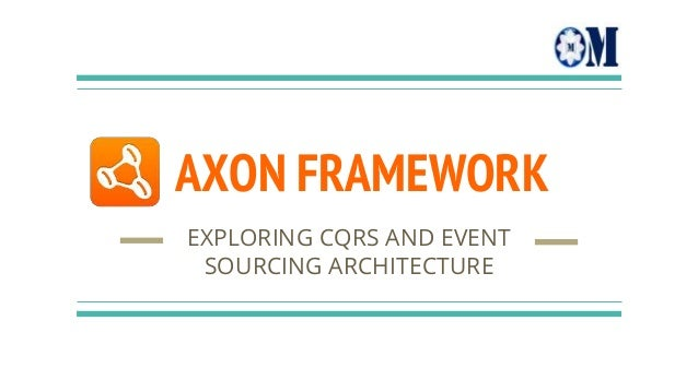 AXON FRAMEWORK EXPLORING CQRS AND EVENT SOURCING ARCHITECTURE
