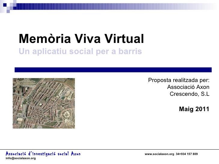 Associació d'investigació social Axon     www.socialaxon.org  34+934 157 809  [email_address] Memòria Viva Virtual   Un ap...
