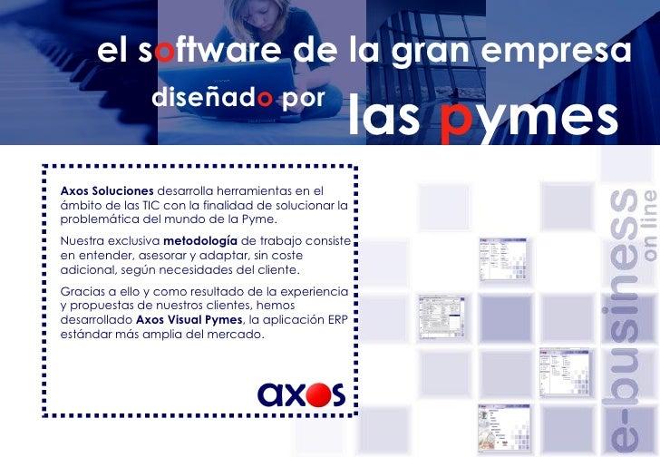 el s o ftware de la gran empresa Axos Soluciones  desarrolla herramientas en el ámbito de las TIC con la finalidad de solu...