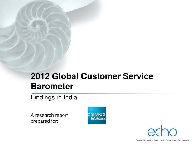 2012 Global Customer ServiceBarometerFindings in IndiaA research reportprepared for: