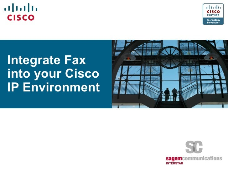 Integrate Fax into your Cisco IP Environment