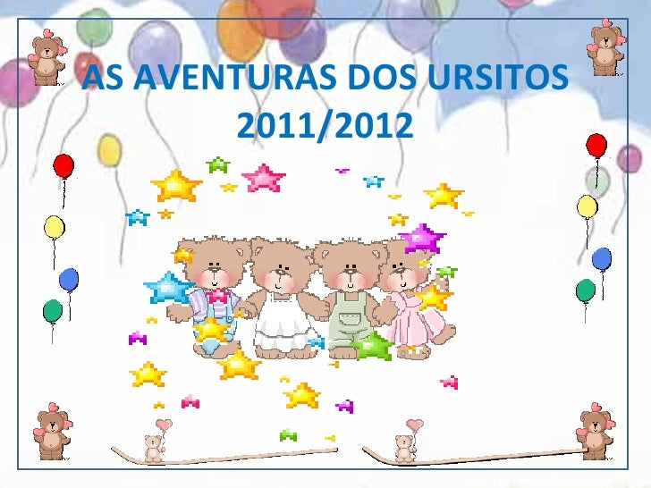 AS AVENTURAS DOS URSITOS       2011/2012