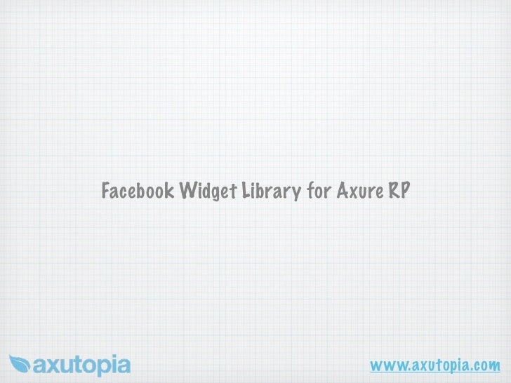 Facebook Widget Library for Axure RP                               www.axutopia.com