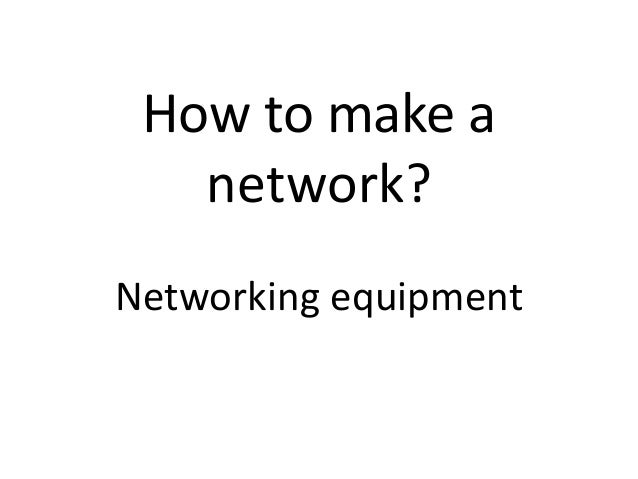 How to make a network? Networking equipment