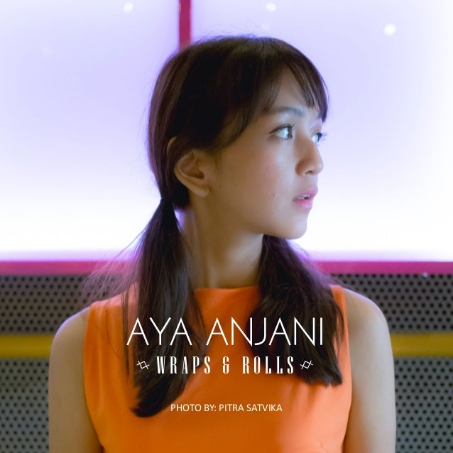 Aya Anjani - Wraps & Rolls