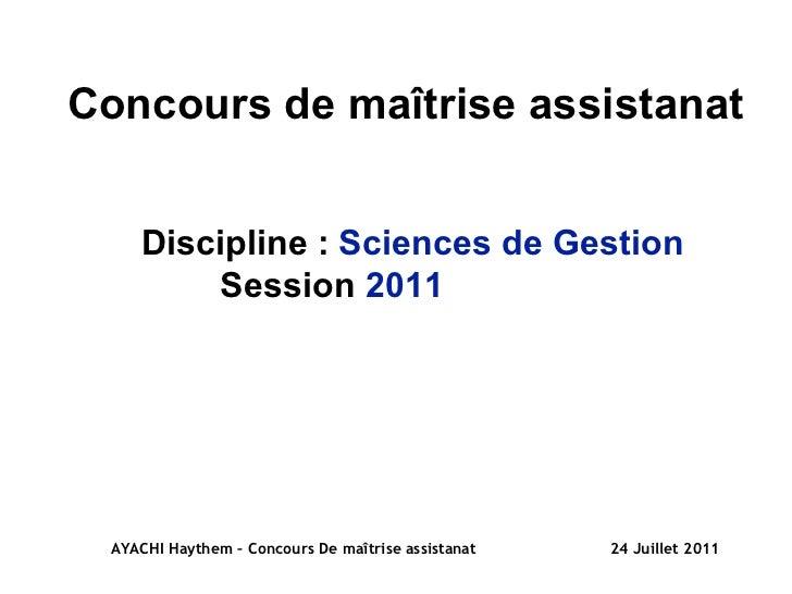 AYACHI Haythem – Concours De maîtrise assistanat  24 Juillet 2011 Concours  de  maîtrise   assistanat Discipline :  Scienc...