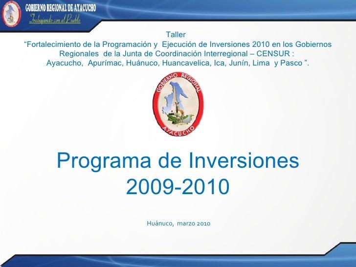 """Taller  """" Fortalecimiento de la Programación y  Ejecución de Inversiones 2010 en los Gobiernos Regionales  de la Junta de ..."""