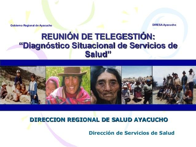 """REUNIÓN DE TELEGESTIÓN:REUNIÓN DE TELEGESTIÓN:""""Diagnóstico Situacional de Servicios de""""Diagnóstico Situacional de Servicio..."""