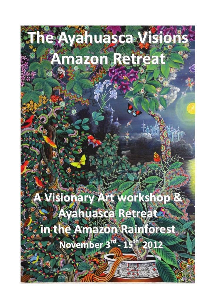 TheAyahuascaVisions   AmazonRetreat                                                                AVisionary...