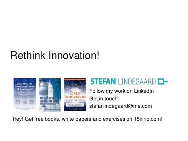 Follow my work on LinkedIn Get in touch: stefanlindegaard@me.com Hey! Get free books, white papers and exercises on 15inno...