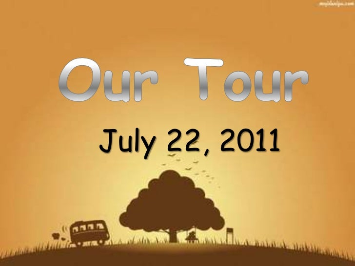 Our Tour<br />July 22, 2011<br />