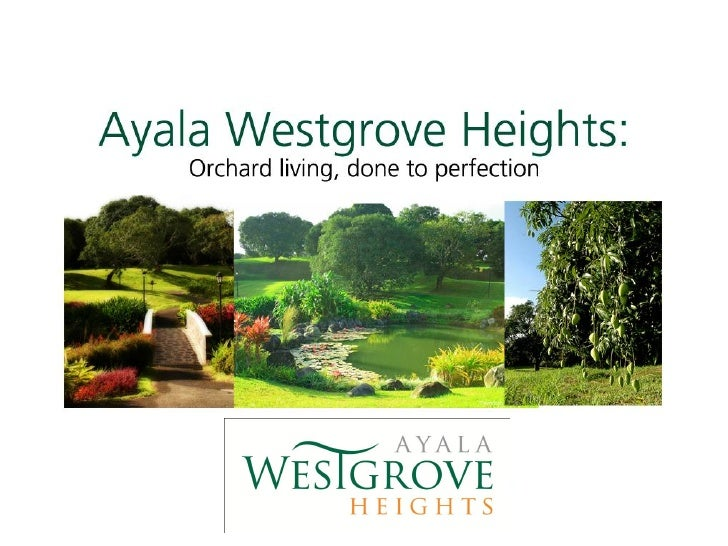 Ayala Westgrove  Heights is a high-end residential subdivision  amidst rolling terrain and valleys blanketedby thousands o...
