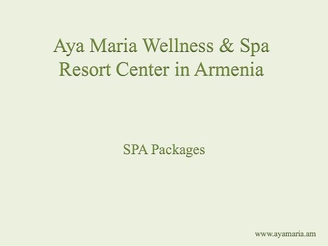 Aya Maria Wellness & Spa Resort Center in Armenia  SPA Packages  www.ayamaria.am