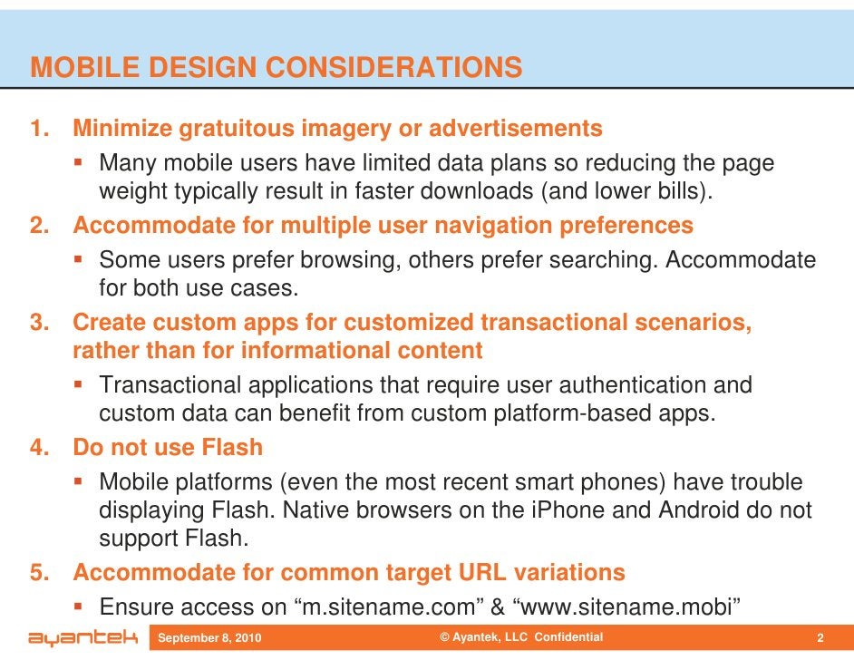MOBILE DESIGN CONSIDERATIONS  1. Minimize gratuitous imagery or advertisements       Many mobile users have limited data p...