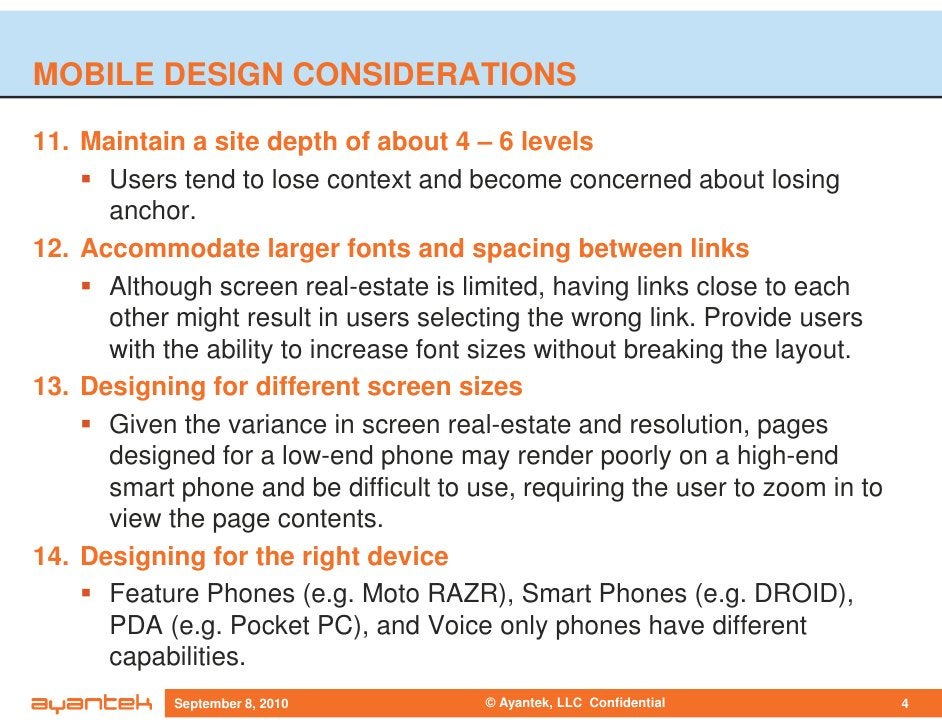 MOBILE DESIGN CONSIDERATIONS  11. Maintain a site depth of about 4 – 6 levels       Users tend to lose context and become ...