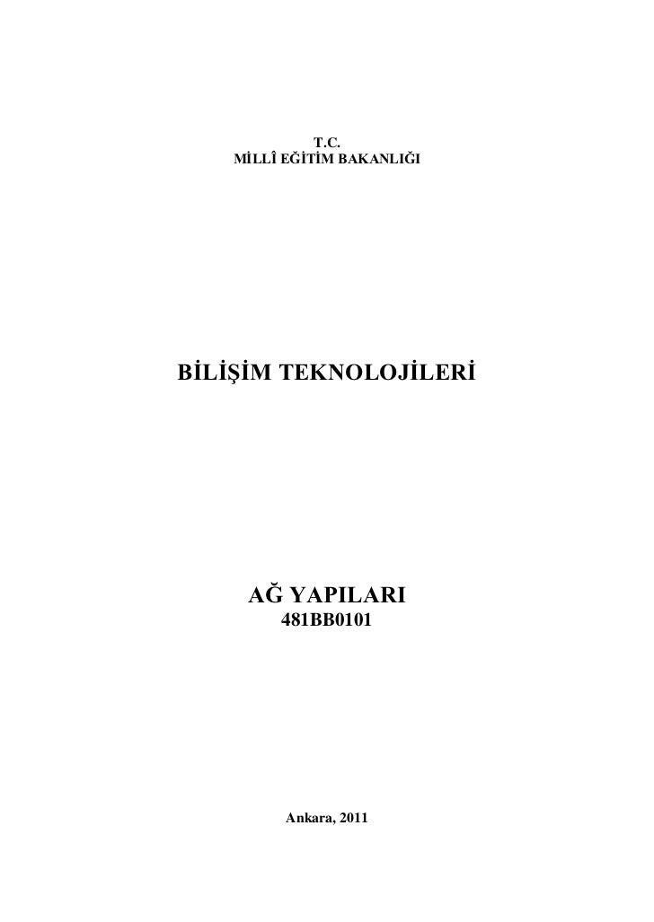 T.C.   MĠLLÎ EĞĠTĠM BAKANLIĞIBĠLĠġĠM TEKNOLOJĠLERĠ    AĞ YAPILARI        481BB0101         Ankara, 2011