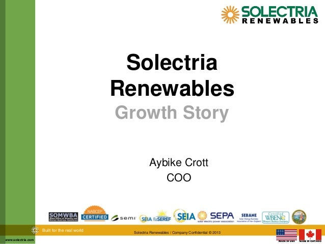 www.solectria.com Built for the real world Solectria Renewables / Company Confidential © 2013 Solectria Renewables Growth ...