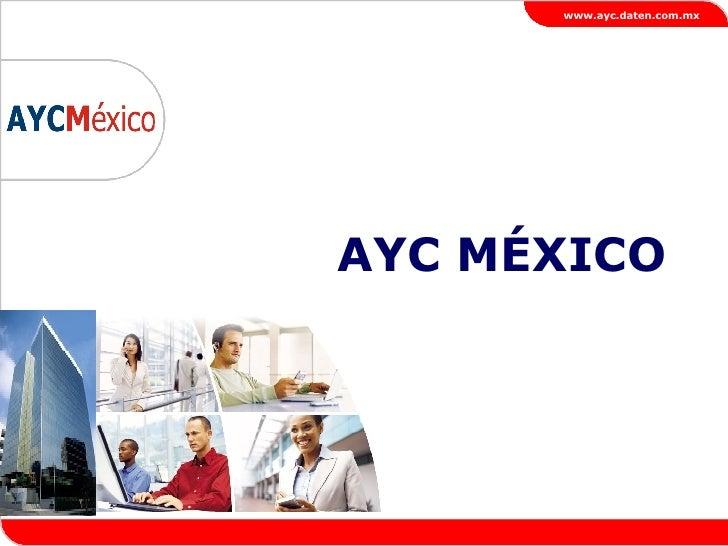 AYC MÉXICO   www.ayc.daten.com.mx