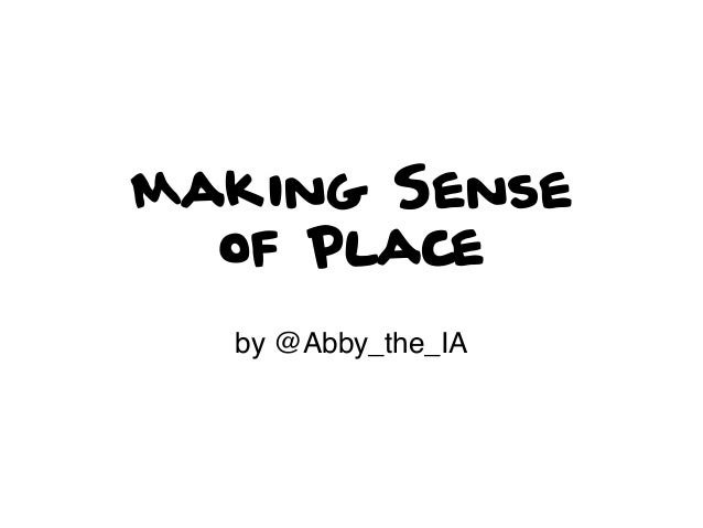 Making Sense of Place by @Abby_the_IA