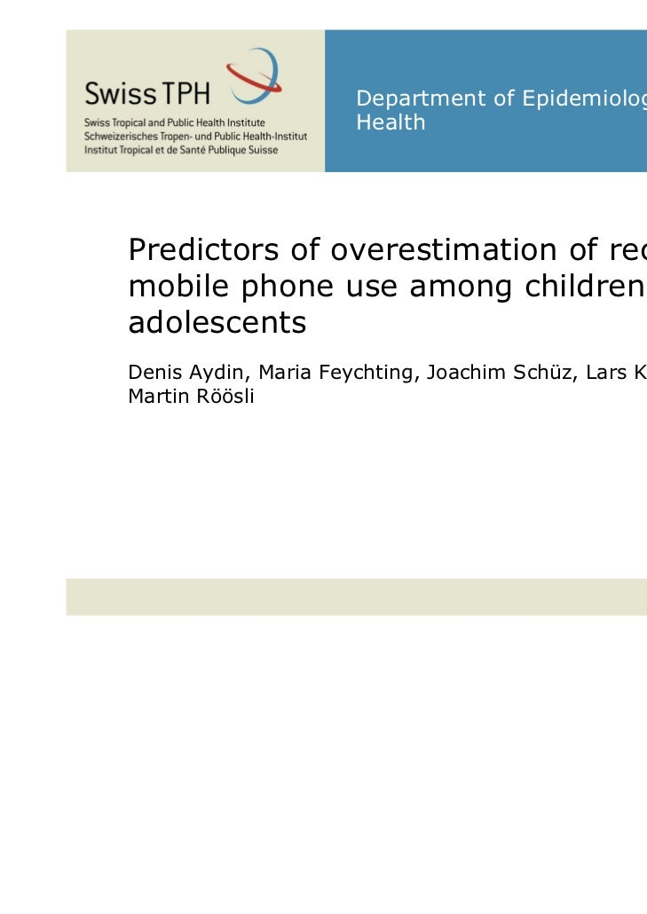 Department of Epidemiology and Public                      HealthPredictors of overestimation of recalledmobile phone use ...