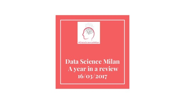 Data Science Milan A year in a review 16/03/2017