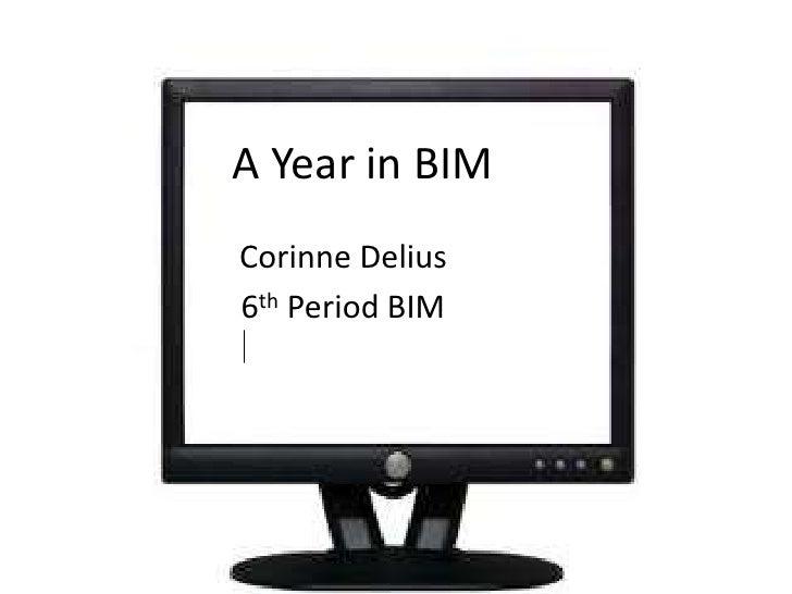 A Year in BIMCorinne Delius6th Period BIM