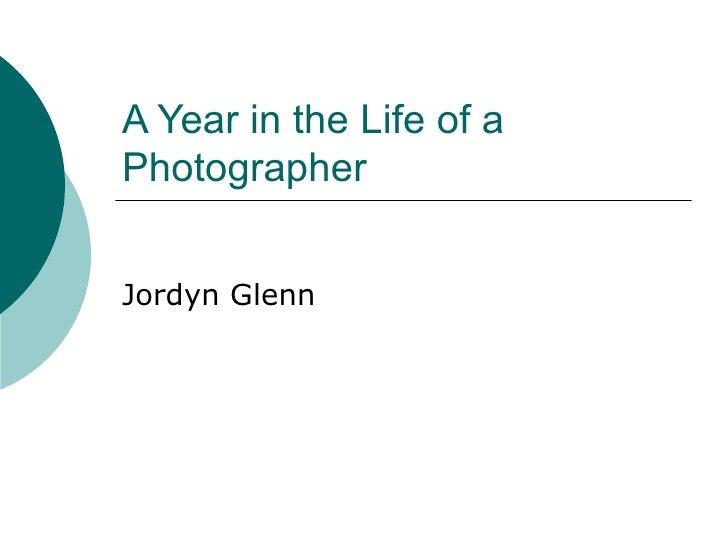 A Year in the Life of aPhotographerJordyn Glenn