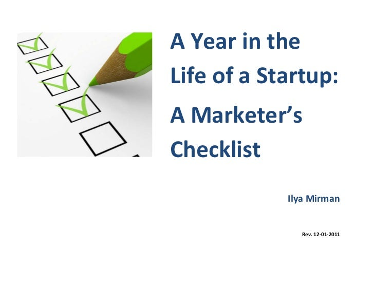 A Year in theLife of a Startup:A Marketer'sChecklist            Ilya Mirman               Rev. 12-01-2011