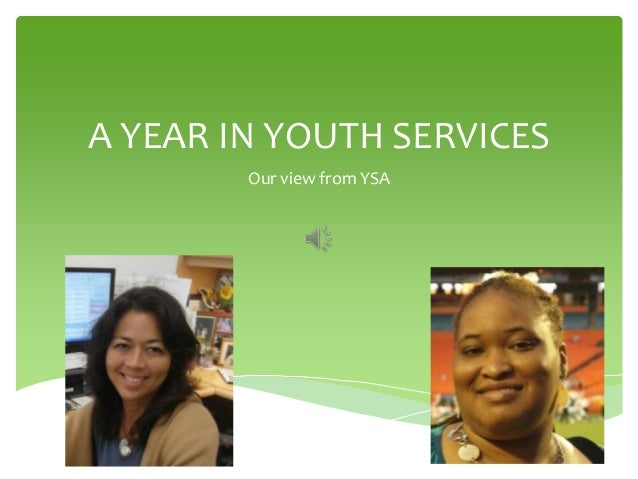 A YEAR IN YOUTH SERVICES Our view from YSA