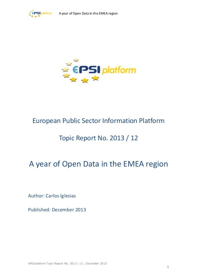 A year of Open Data in the EMEA region  European Public Sector Information Platform Topic Report No. 2013 / 12  A year of ...