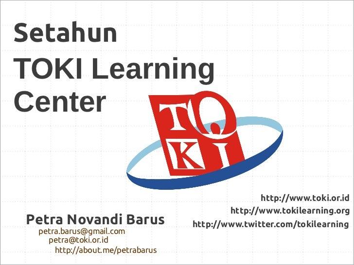 SetahunTOKI LearningCenter                                                 http://www.toki.or.id                          ...